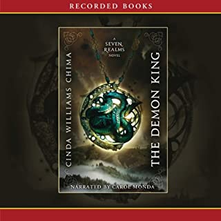 The Demon King     A Seven Realms Novel              By:                                                                                                                                 Cinda Williams Chima                               Narrated by:                                                                                                                                 Carol Monda                      Length: 15 hrs and 6 mins     1,076 ratings     Overall 4.5