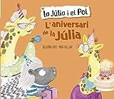 L'aniversari de la Júlia (La Júlia i el Pol. Àlbum il·lustrat) (Catalan Edition)