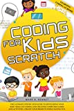 Coding for kids Scratch: The ultimate step by step guide to developing your kids' skills in coding and creating computer games and activities. Create your projects while having fun.
