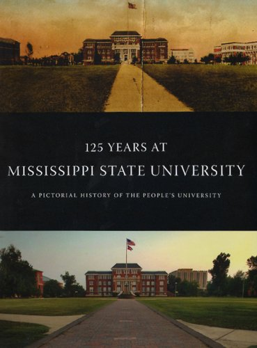 125 Years at Mississippi State University: A Pictorial History of the People's University