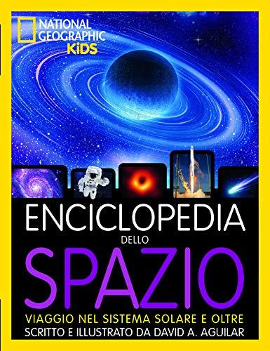 Enciclopedia dello spazio. Viaggio nel sistema solare e oltre
