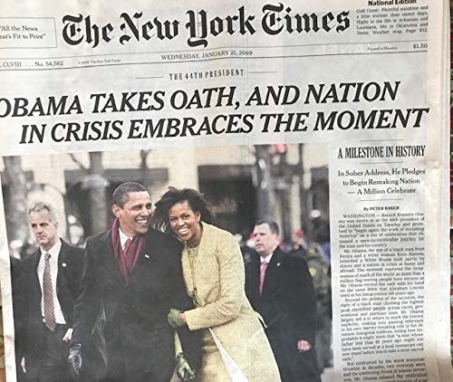 The New York Times, January 21, 2009: Vol. CLVIII, N° 54,562: Obama Takes Oath, and Nation in Crisis Embraces the Moment