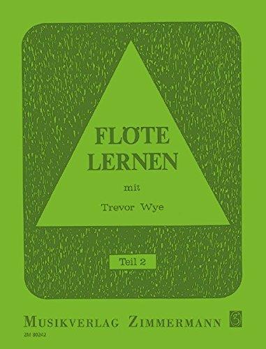 Flöte lernen: mit Trevor Wye. Teil 2. Flöte.