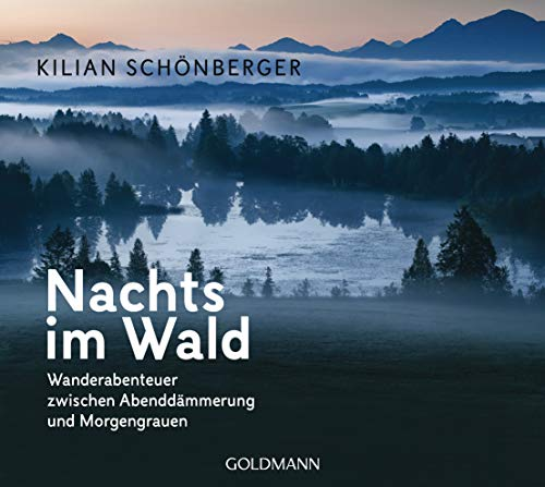 Buchseite und Rezensionen zu 'Nachts im Wald: Wanderabenteuer zwischen Abenddämmerung und Morgengrauen' von Kilian Schönberger
