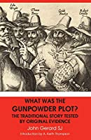 What Was the Gunpowder Plot? the Traditional Story Tested by Original Evidence
