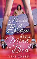 How To Blow His Mind In Bed (Tom Thorne Novels)