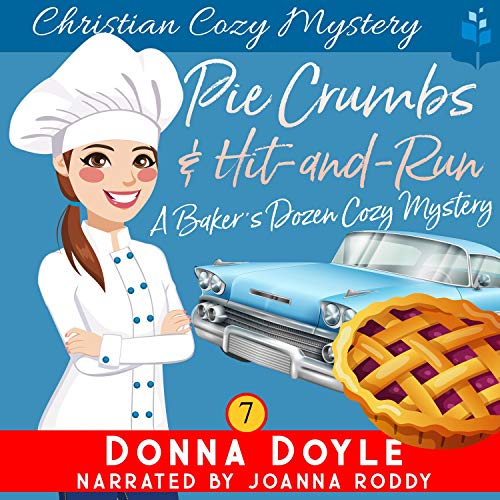 Pie Crumbs and Hit and Run: Christian Cozy Mystery (A Baker's Dozen Cozy Mystery, Book 7)