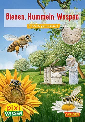 Pixi Wissen 104: Bienen, Hummeln, Wespen: Einfach gut erklärt