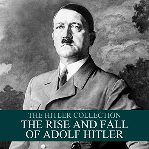 The Hitler Collection: The Rise and Fall of Adolf Hitler cover art