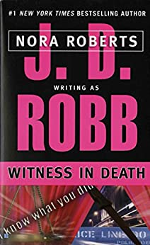Witness in Death (In Death, Book 10) by [J. D. Robb]