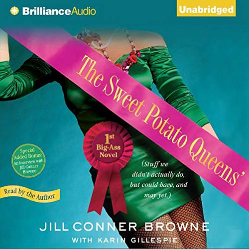The Sweet Potato Queens' First Big-Ass Novel                   By:                                                                                                                                 Jill Conner Browne,                                                                                        Karin Gillespie                               Narrated by:                                                                                                                                 Jill Conner Browne                      Length: 7 hrs and 9 mins     71 ratings     Overall 4.4