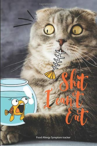 Shit I Can't Eat - Food Allergy Symptom Tracker: Funny cat...
