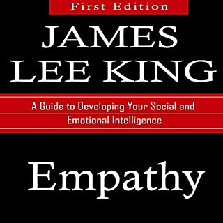 Empathy: A Guide to Developing Your Social and Emotional Intelligence                   By:                                                                                                                                 James Lee King                               Narrated by:                                                                                                                                 David Van Der Molen                      Length: 3 hrs and 4 mins     Not rated yet     Overall 0.0