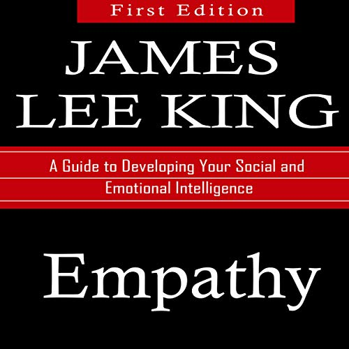 Empathy: A Guide to Developing Your Social and Emotional Intelligence audiobook cover art