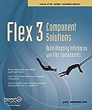 Flex 3 Component Solutions: Build Amazing Interfaces with Flex Components