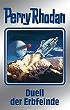 Perry Rhodan 117: Duell der Erbfeinde (Silberband): 12. Band des Zyklus 'Die kosmischen Burgen' (Perry Rhodan-Silberband)