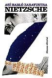 Así habló Zaratustra: Un libro para todos y para nadie (El libro de bolsillo - Bibliotecas de autor - Biblioteca Nietzsche)