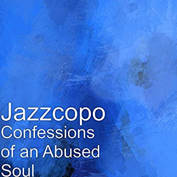 Confessions of an Abused Soul