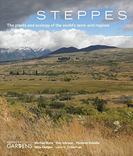 Steppes: The Plants and Ecology of the World's Semi-arid Regions