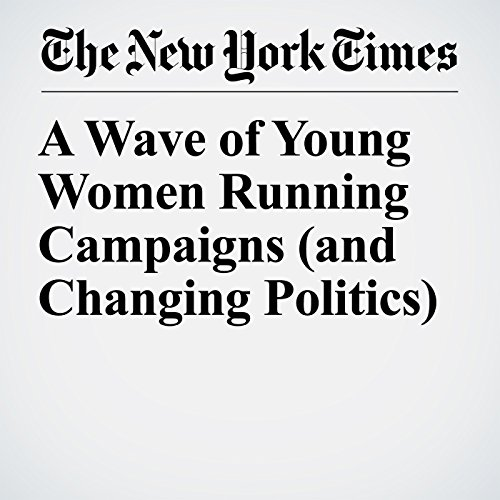 『A Wave of Young Women Running Campaigns (and Changing Politics)』のカバーアート