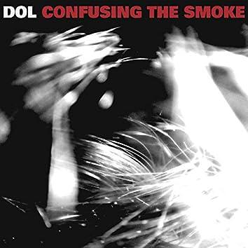 Confusing the Smoke