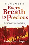 Remember, Every Breath is Precious: Dying Taught...