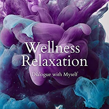 Dialogue with Myself - Wellness Relaxation