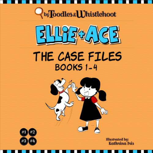 Ellie + Ace: The Case Files cover art