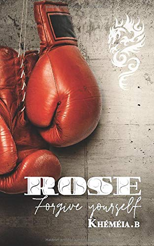 Rose: forgive yourself tome 1