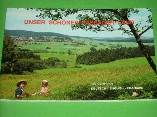 Unser schönes Passauer Land 160 Colorfotos - deutsch, englisch, francais by u...