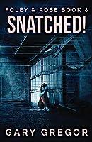Snatched! (Foley & Rose)