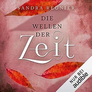 Die Wellen der Zeit     Die Zeitlos-Trilogie 2              Autor:                                                                                                                                 Sandra Regnier                               Sprecher:                                                                                                                                 Nina Reithmeier                      Spieldauer: 11 Std. und 21 Min.     396 Bewertungen     Gesamt 4,6