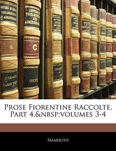 Prose Fiorentine Raccolte, Part 4,volumes 3-4 (Italian Edition) download ebooks PDF Books