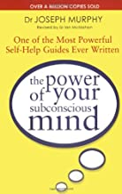 The Power Of Your Subconscious Mind (revised): One Of The Most Powerful Self-help Guides Ever Written!