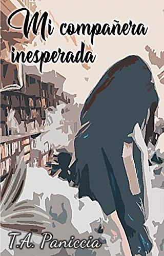 Mi compañera inesperada (Spanish Edition)