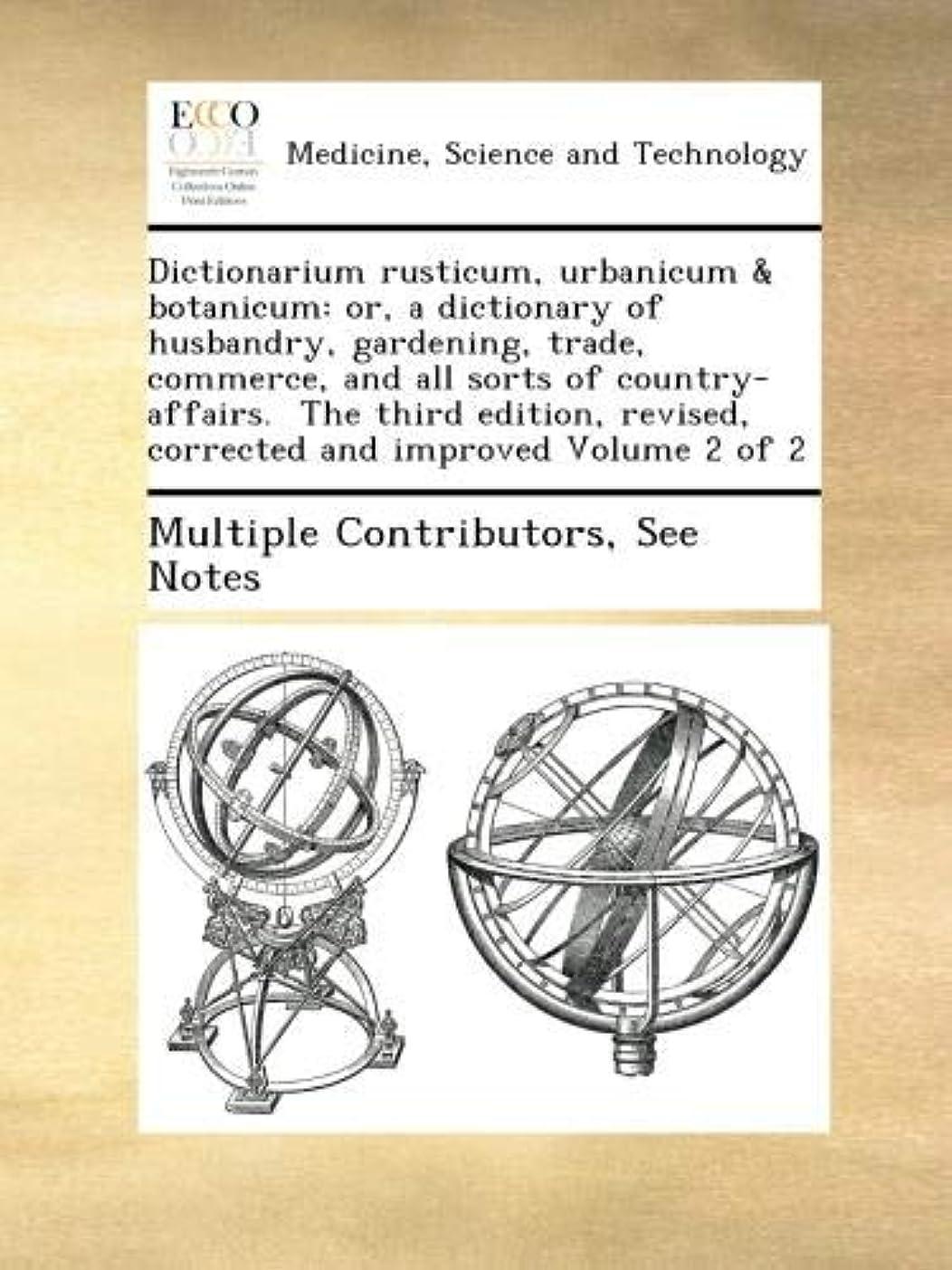 ブランド名半径エレガントDictionarium rusticum, urbanicum & botanicum: or, a dictionary of husbandry, gardening, trade, commerce, and all sorts of country-affairs.  The third edition, revised, corrected and improved Volume 2 of 2