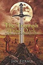 The Triumph of the Dark: The Shadow of Avalon Trilogy Book 3