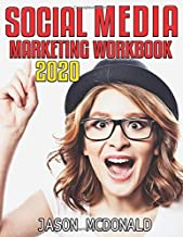 Social Media Marketing Workbook: How to Use Social Media for Business (2020 Updated Edition) PDF