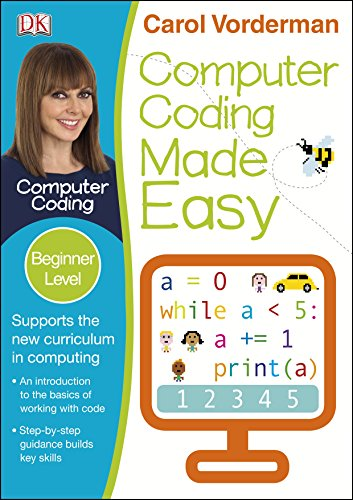 Computer Coding Made Easy, Ages 7-11 (Key Stage 2): Beginner Level Python...