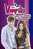 Chica Vampiro. Daisy y el Club de los Corazones Rotos: Narrativa 9