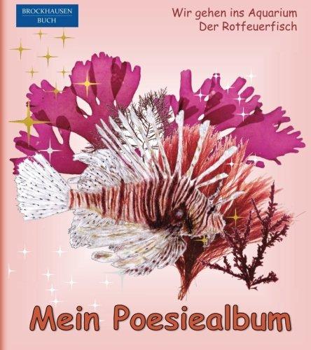 BROCKHAUSEN - Mein Poesiealbum: Wir gehen ins Aquarium - Der Rotfeuerfisch (Poesiealbum Aquarium, Band 1)
