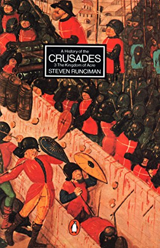 A History of the Crusades Vol. 3. the Kingdom of Acre and the Later Crusades