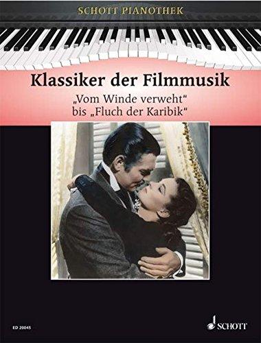 """Klassiker der Filmmusik: """"Vom Winde verweht"""" bis """"Fluch der Karibik"""". Klavier. (Schott Pianothek)"""