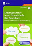 LRS_Legasthenie in der Grundschule: Das Praxisbuch, Profi-Tipps und Materialien aus der Lehrerfortbildung (1. bis 4. Klasse) (Querenburg-Praxisbücher)