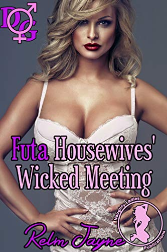 Futa Housewives' Wicked Meeting (The Futa Housewives Club 2)