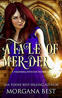 A Tale of Mer-der: Cozy Mystery with Magical Elements (His Ghoul Friday Book 1) by [Morgana Best]