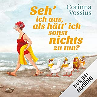 Seh' ich aus, als hätt' ich sonst nichts zu tun                   Autor:                                                                                                                                 Corinna Vossius                               Sprecher:                                                                                                                                 Gabriele Blum                      Spieldauer: 6 Std. und 54 Min.     1.629 Bewertungen     Gesamt 4,3