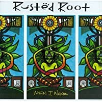 RUSTED ROOT - WHEN I WOKE (1 CD)