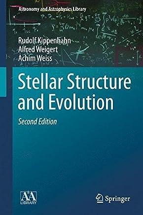 Stellar Structure and Evolution (Astronomy and Astrophysics Library) by Rudolf Kippenhahn Alfred Weigert Achim Weiss(2012-10-30)
