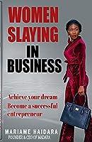 Women Slaying in Business